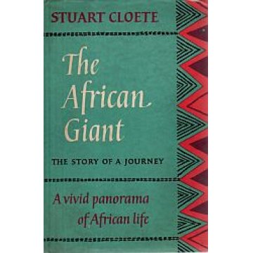 CLOETE (STUART) - AFRICAN (THE) GIANT.
